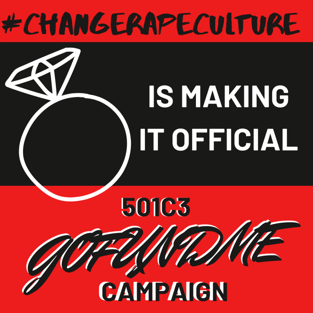 "Red background with black stripe and a wedding ring drawing next to the words ""#ChangeRapeCulture is make it official 501c3 GoFundMe Campaign"""